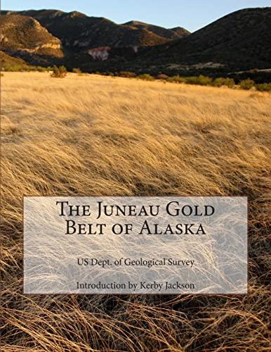 The Juneau Gold Belt of Alaska: Geological Survey, US