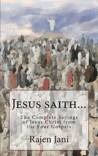 Jesus saith.: The Complete Sayings of Jesus: Jani, Rajen