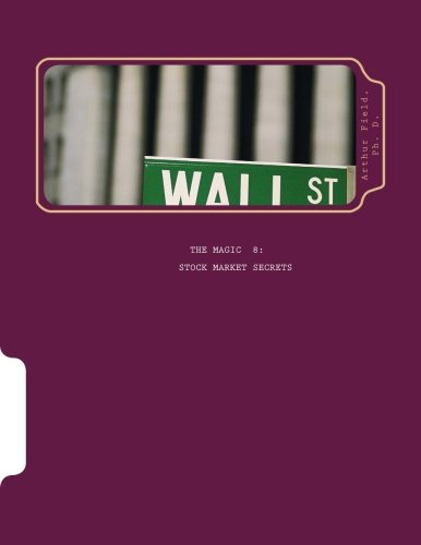 The Magic 8 Stock Market Secrets: The: Field, Dr Arthur