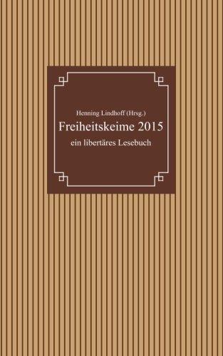 9781505437836: Freiheitskeime 2015: ein libertäres Lesebuch: Volume 4