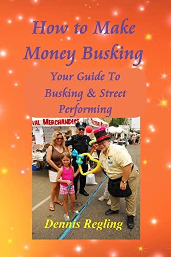 How to Make Money Busking: Dennis Regling
