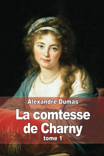 9781505439021: La comtesse de Charny: Tome 1