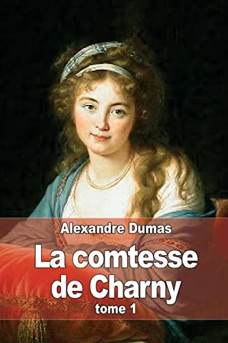 La comtesse de Charny: Tome 1 (French Edition): Alexandre Dumas