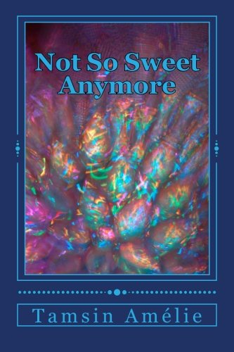 Not So Sweet Anymore: Izard, Tamsin Amelie