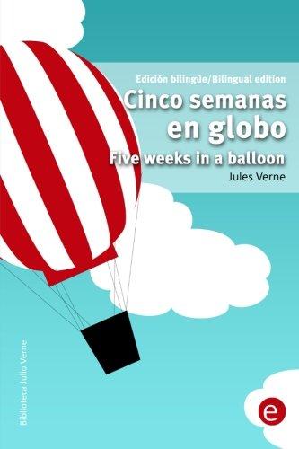 9781505448337: Cinco semanas en globo/Five weeks in a balloon: Edición bilingüe/Bilingual edition: Volume 26 (Biblioteca Clásicos bilingüe)