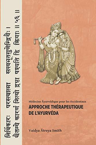 Approche therapeutique de l'ayurveda: Smith Vaidya Atreya