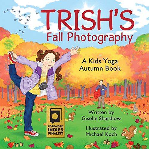 9781505455380: Trish's Fall Photography: A Kids Yoga Autumn Book