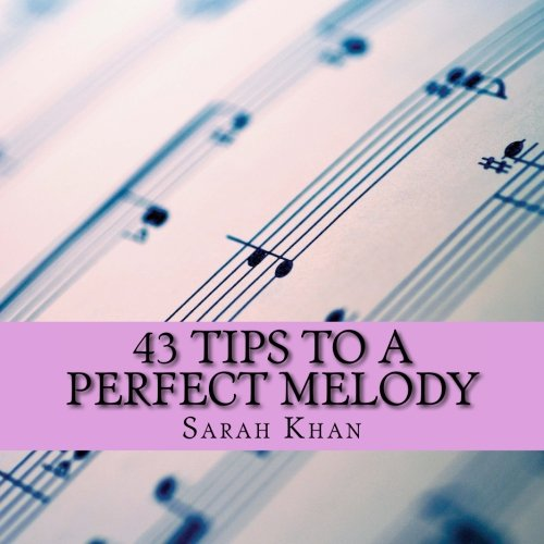 9781505456639: 43 Tips to a Perfect Melody: Tips and Lessons for Performing Singers