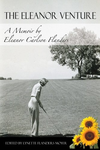 9781505457711: The Eleanor Venture: A Memoir by Eleanor Carlson Flanders