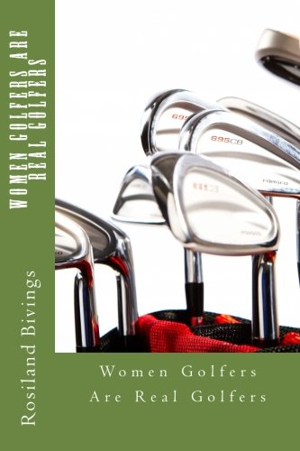 9781505457872: Women Golfers Are Real Golfers
