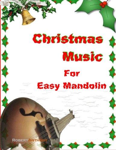 Christmas Music for Easy Mandolin (Paperback): Dr Robert Anthony