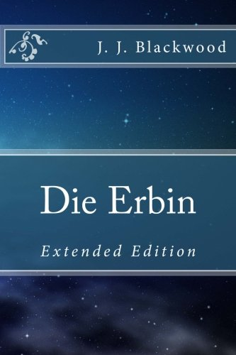 9781505469967: Die Erbin - Extended Edition: Extended Edition (German Edition)