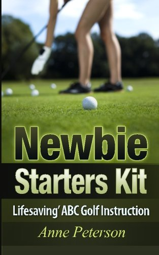 Newbie Starter Kit - 'Lifesaving' ABC Golf Instruction (Way of Golfing Enjoyment) (Volume...