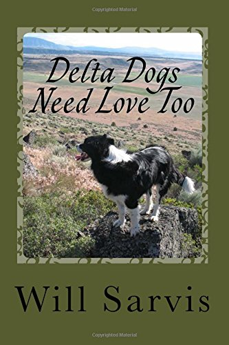 9781505473667: Delta Dogs Need Love Too: Novellas & Stories
