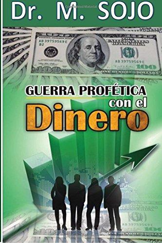 9781505474947: Guerra Profetica con el Dinero: Dios nos prospera (Finanzas) (Volume 1) (Spanish Edition)