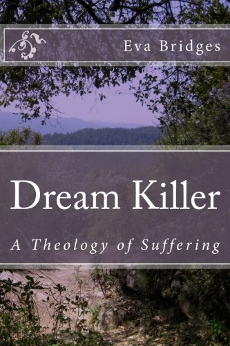 9781505475616: Dream Killer: A Theology of Suffering