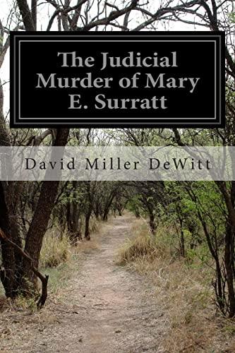 The Judicial Murder of Mary E. Surratt: DeWitt, David Miller