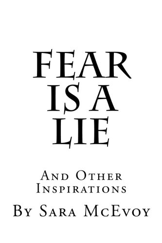 Fear is a Lie: And Other Inspirations: McEvoy, Sara