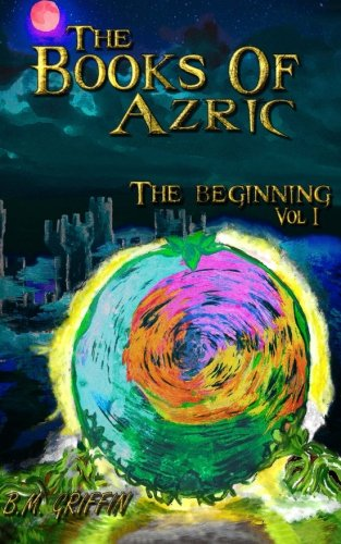 9781505483369: The Books of Azric: The Beginning (Volume 1)