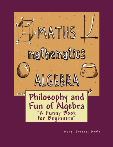 """9781505488654: Philosophy and Fun of Algebra: """"A Funny Book for Beginners"""""""