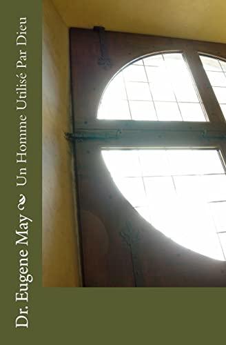 9781505489743: Un Homme Utilisè Par Dieu (French Edition)