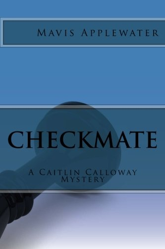 9781505489798: Checkmate: A Caitlin Calloway Mystery (Volume 2)
