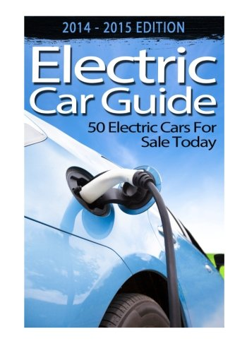 Electric Car Guide: 50 Electric Cars for: Jones Jenkins