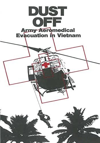 9781505493771: Dust Off: Army Aeromedical Evacuation in Vietnam