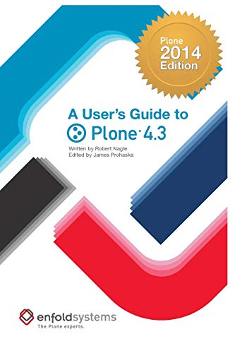 9781505496314: A User's Guide to Plone 4.3: 2014 Edition