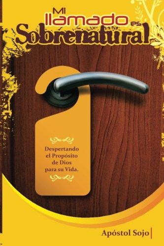 9781505497489: Mi Llamado Es Sobrenatural: Dios te escogió, desde antes de Nacer (Spanish Edition)