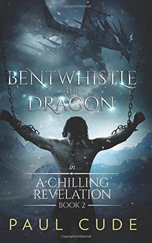9781505497564: Bentwhistle the Dragon in A Chilling Revelation (Volume 2)