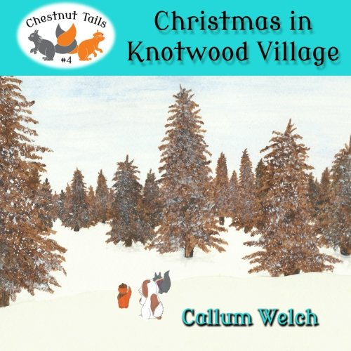 9781505498080: Christmas in Knotwood Village (Chestnut Tails) (Volume 4)