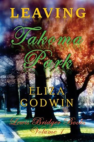 9781505500349: Leaving Takoma Park: Lewis Bridger Books Volume 1