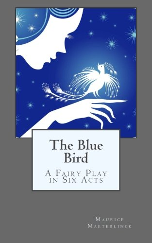9781505501353: The Blue Bird: A Fairy Play in Six Acts