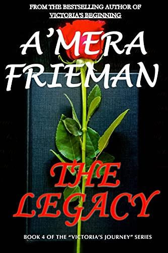 9781505502480: The Legacy (Victoria's Journey) (Volume 4)