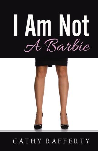 I Am Not A Barbie: Rafferty, Mrs Cathy