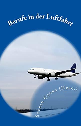 9781505510553: Berufe in der Luftfahrt: Vom Berufsflugzeugführer über den Fluglotsen bis zum Tourismuskaufmann (German Edition)