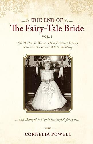 The End of the Fairy-Tale Bride: {Volume: Powell, Cornelia
