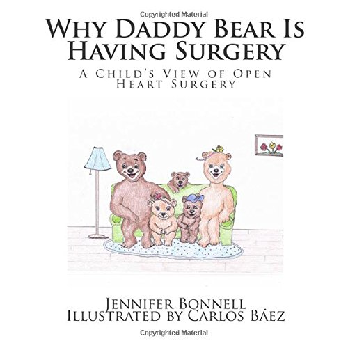 9781505520224: Why Daddy Bear Is Having Surgery: A Child's View of Open Heart Surgery