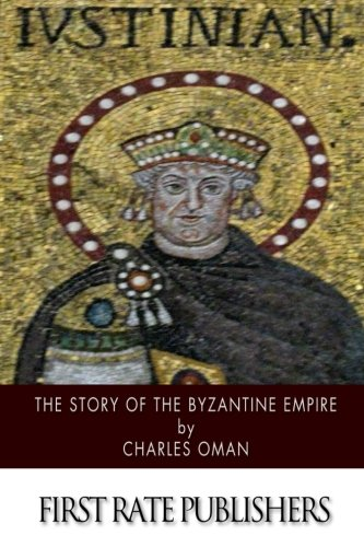 9781505521801: The Story of the Byzantine Empire