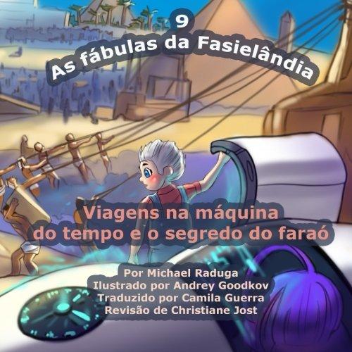 9781505523898: As fábulas da Fasielândia - 9: Viagens na máquina do tempo e o segredo do faraó: Volume 9