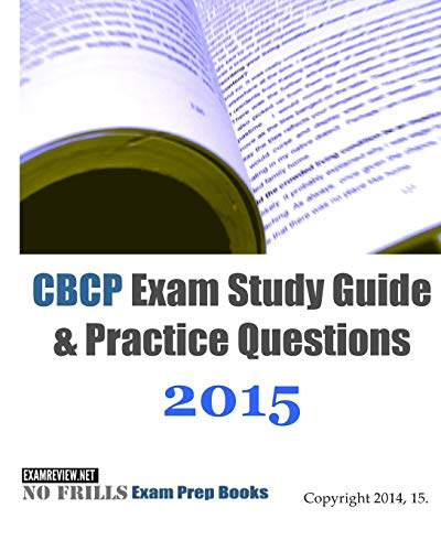 CBCP Exam Study Guide & Practice Questions 2015: ExamREVIEW