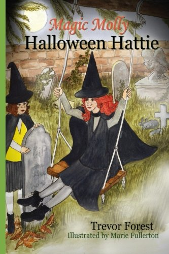 Magic Molly Halloween Hattie (Volume 6): Trevor Forest