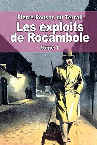 9781505532135: Les exploits de Rocambole: Tome 1: Une fille d'Espagne