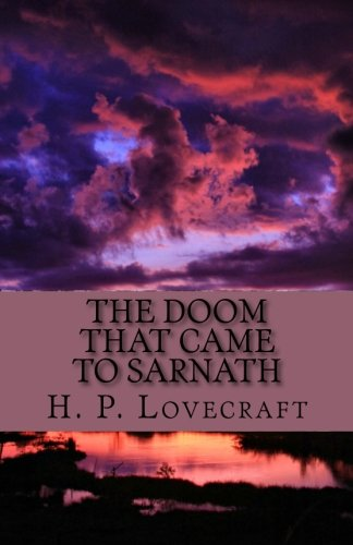 The Doom That Came to Sarnath: Lovecraft, H. P.