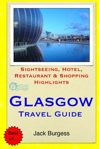 9781505533972: Glasgow Travel Guide: Sightseeing, Hotel, Restaurant & Shopping Highlights