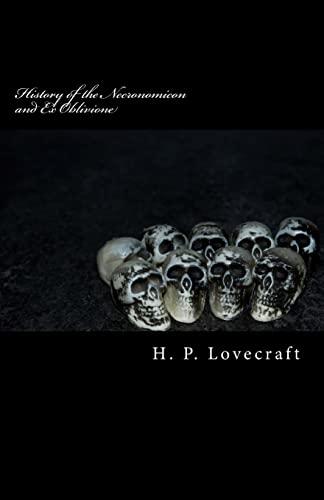 History of the Necronomicon and Ex Oblivione: Lovecraft, H. P.