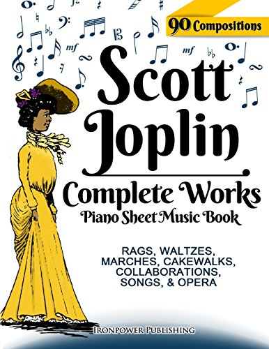 Scott Joplin Piano Sheet Music Book -: Ironpower Publishing