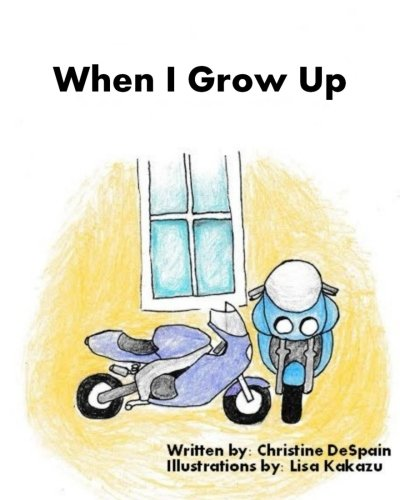 When I Grow Up (Paperback): Christine DeSpain