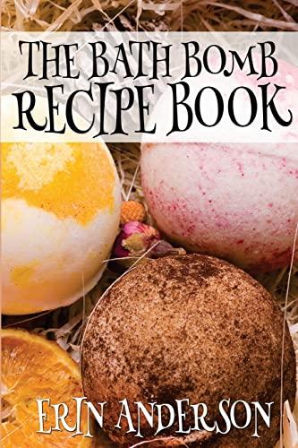 9781505540475: The Bath Bomb Recipe Book